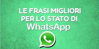 frasi da mettere come stato su whatsapp